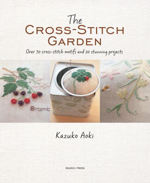 The Cross Stich Garden by Kazuko Aoki