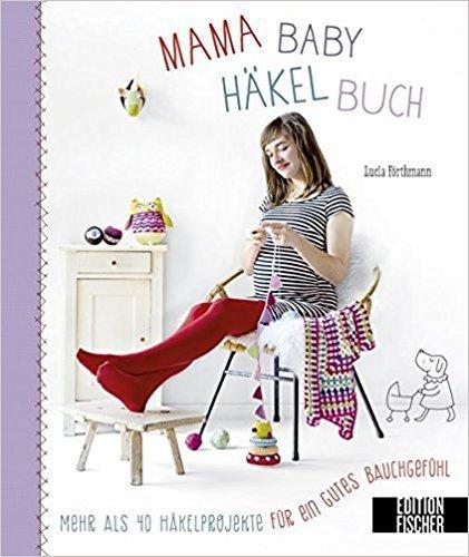 Mama-Baby-Häkelbuch - Lucia Förthmann