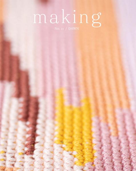 Making No. 11 / DAWN (Spring 2021)